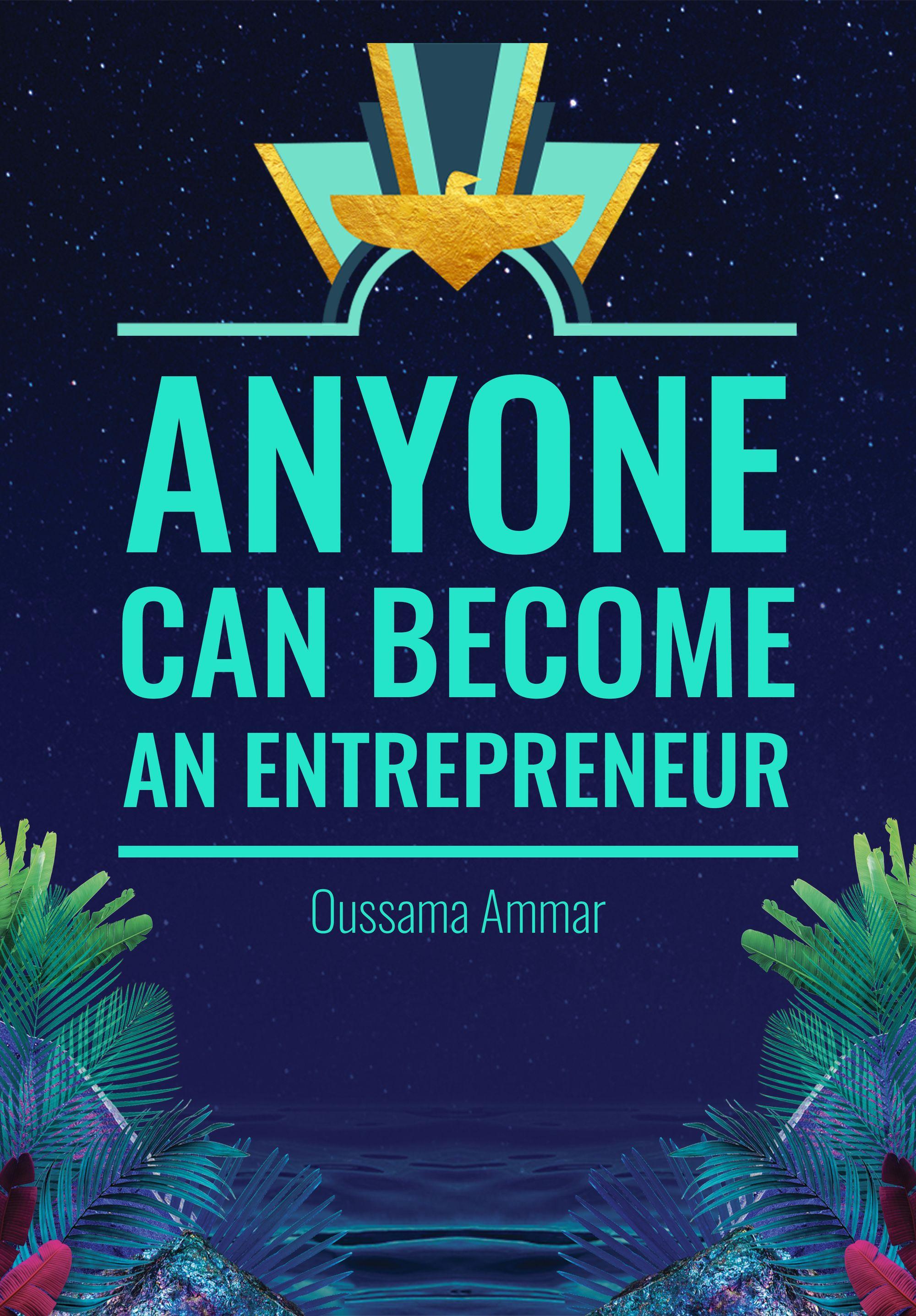 Anyone can become an Entrepreneur!